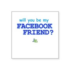 Funny Will You Be My Facebook Friend Sticker