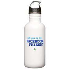 Funny Will You Be My Facebook Friend Water Bottle