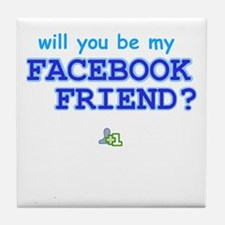 Funny Will You Be My Facebook Friend Tile Coaster