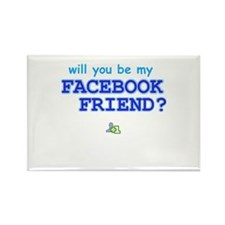 Funny Will You Be My Facebook Friend Rectangle Mag
