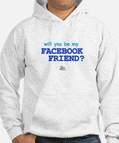 Funny Will You Be My Facebook Friend Hoodie