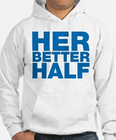 For the man who is your better half Hoodie