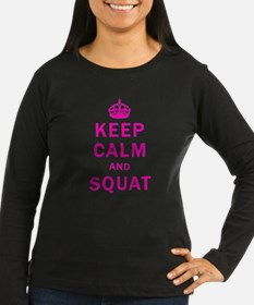 KEEP CALM AND SQUAT Long Sleeve T-Shirt