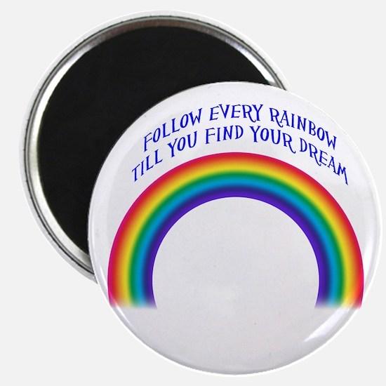 Follow Every Rainbow Magnet