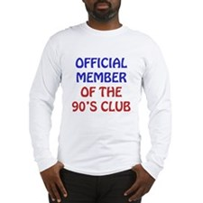 90th Birthday Official Member Long Sleeve T-Shirt
