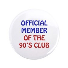 "90th Birthday Official Member 3.5"" Button"