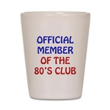 80th Birthday Official Member Shot Glass