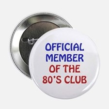 """80th Birthday Official Member 2.25"""" Button"""