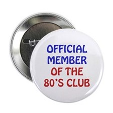 """80th Birthday Official Member 2.25"""" Button (100 pa"""