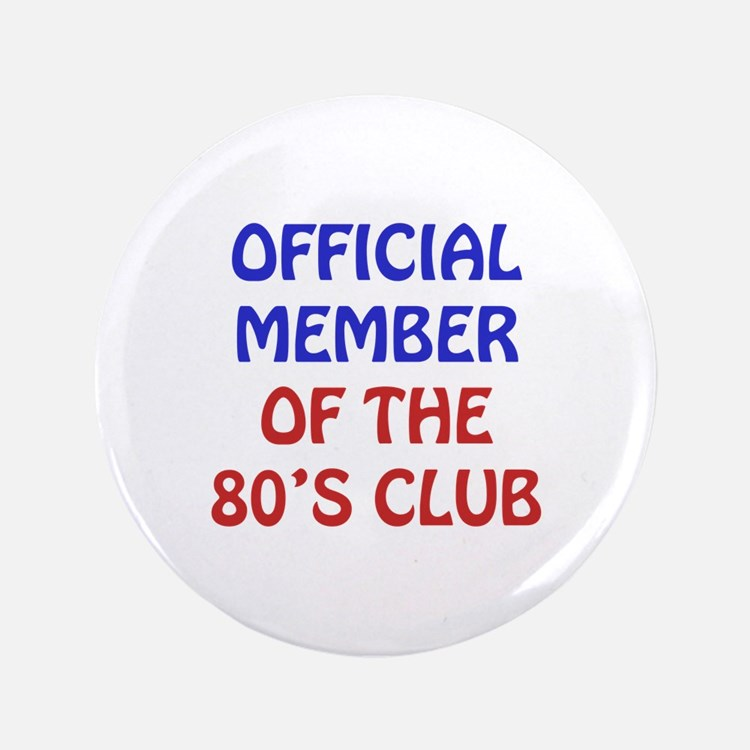 """80th Birthday Official Member 3.5"""" Button"""