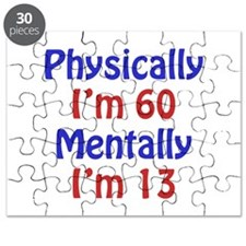 Physically 60, Mentally 13 Puzzle