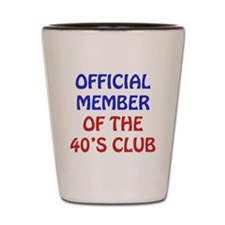 40th Birthday Official Member Shot Glass