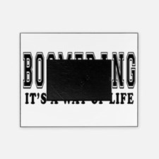 Boomerang It's A Way Of Life Picture Frame