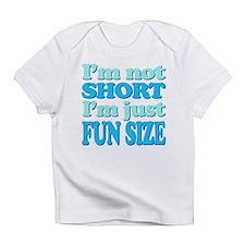 Im Not Short, Im FUN Size! Infant T-Shirt