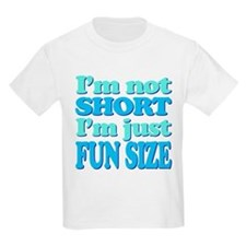 Im Not Short, Im FUN Size! T-Shirt