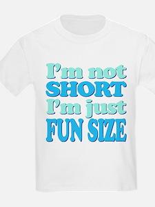 Im Not Short, Im FUN Size! T-Shirt