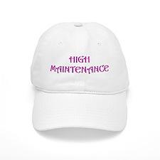 High Maintenance Baseball Baseball Cap