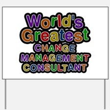 World's Greatest CHANGE MANAGEMENT CONSULTANT Yard