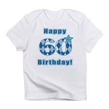 Happy 60th Birthday! Infant T-Shirt