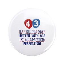 """43 year old birthday designs 3.5"""" Button"""