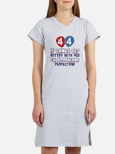 44 year old birthday designs Women's Nightshirt