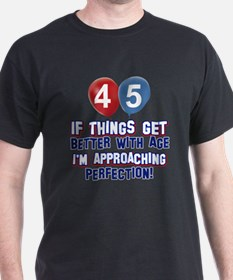 45 year old birthday designs T-Shirt