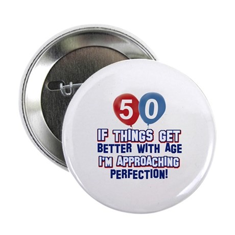"""50 year old birthday designs 2.25"""" Button"""