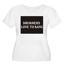 Drummers Love To Bang Plus Size T-Shirt