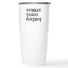 Whiskey Tango Foxtrot, WTF Travel Mug