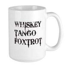 Whiskey Tango Foxtrot, WTF Mug