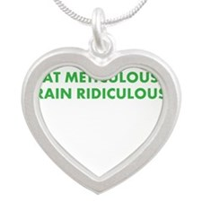 Eat meticulous, train ridiculous Necklaces