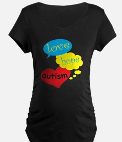 Love,hope,Autism Maternity T-Shirt