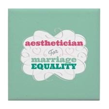 Aesthetician for Equality Tile Coaster