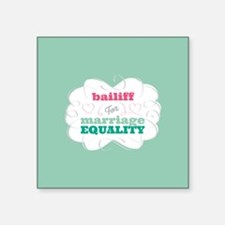 Bailiff for Equality Sticker