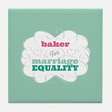 Baker for Equality Tile Coaster