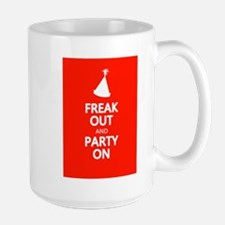 FREAK OUT and PARTY ON Large Mug