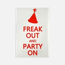 Freak Out and Party On Rectangle Magnet