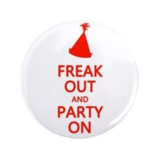 """Freak Out and Party On 3.5"""" Button (100 pack)"""