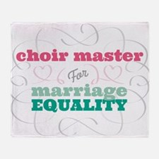 Choir Master for Equality Throw Blanket