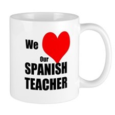 Mug We LOVE Our Spanish Teacher
