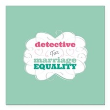 "Detective for Equality Square Car Magnet 3"" x 3"""