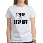 Step up or Step off! Women's T-Shirt
