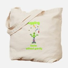 Juggling: Easier without gravity Tote Bag