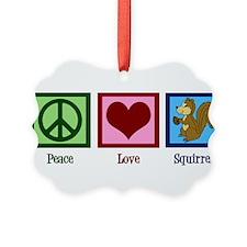 Peace Love Squirrels Ornament