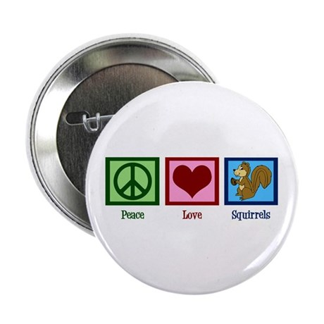 "Peace Love Squirrels 2.25"" Button"