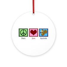 Peace Love Squirrels Ornament (Round)