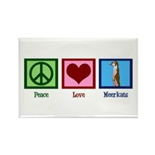 Peace Love Meerkats Rectangle Magnet