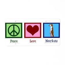 Peace Love Meerkats Aluminum License Plate