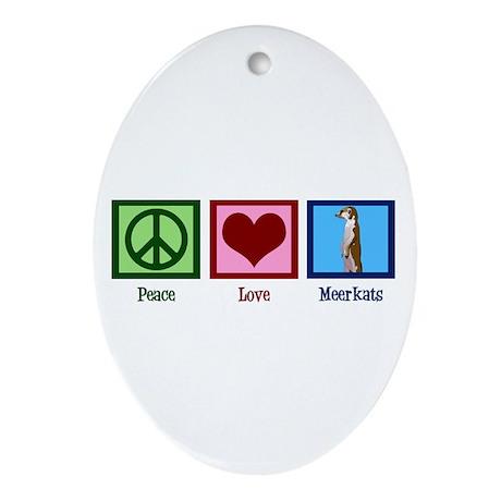 Peace Love Meerkats Ornament (Oval)