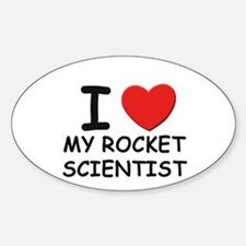 I love rocket scientists Oval Decal